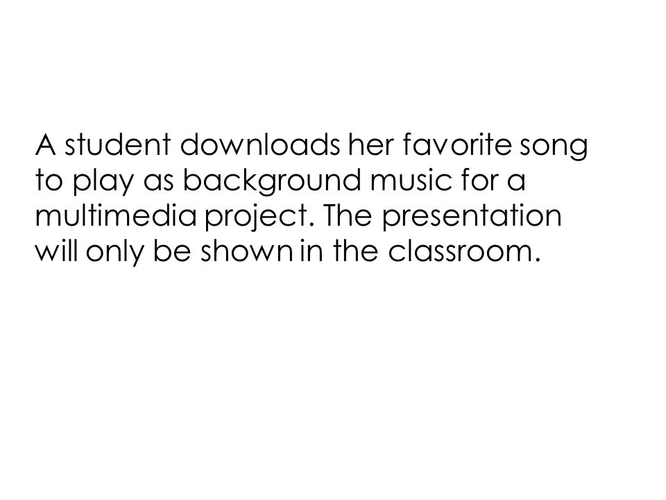 A student downloads her favorite song to play as background music for a multimedia project.