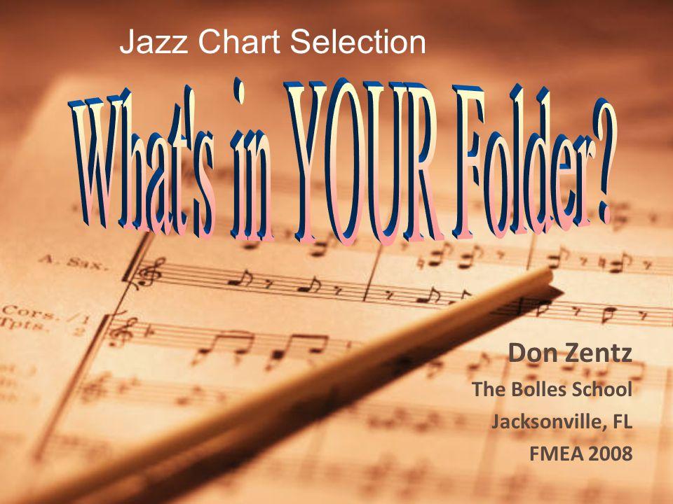 Don Zentz The Bolles School Jacksonville, FL FMEA 2008 Jazz Chart Selection
