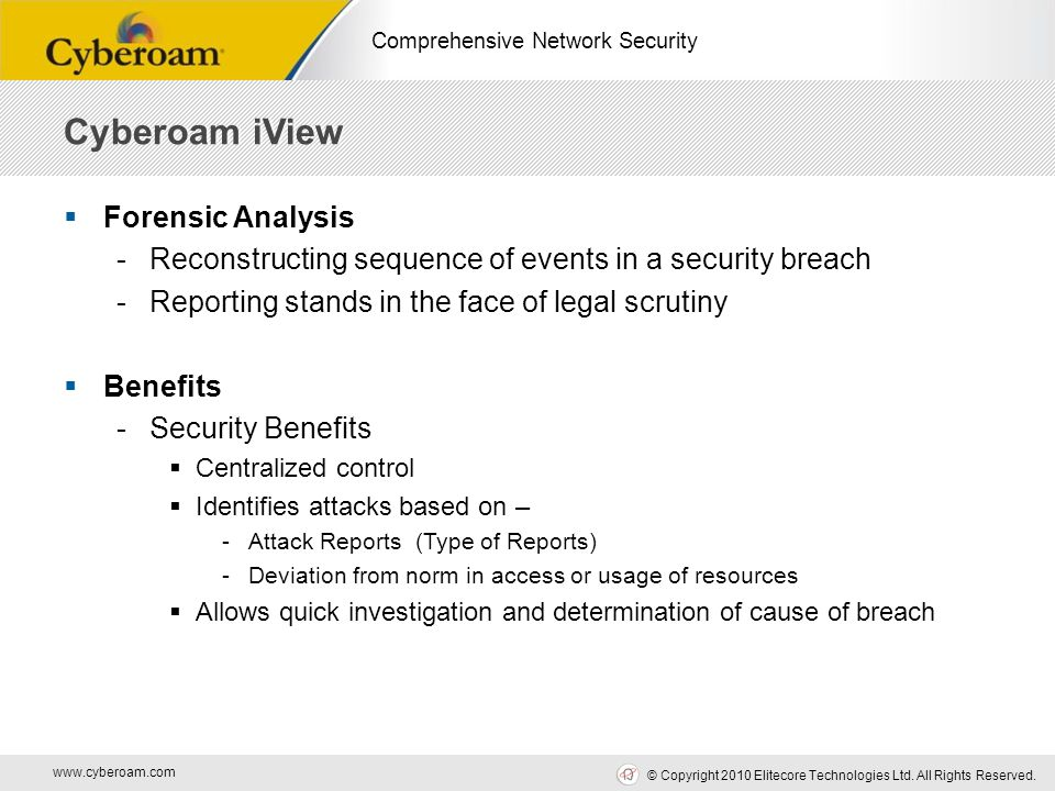 www.cyberoam.com © Copyright 2010 Elitecore Technologies Ltd. All Rights Reserved. Comprehensive Network Security  Forensic Analysis -Reconstructing