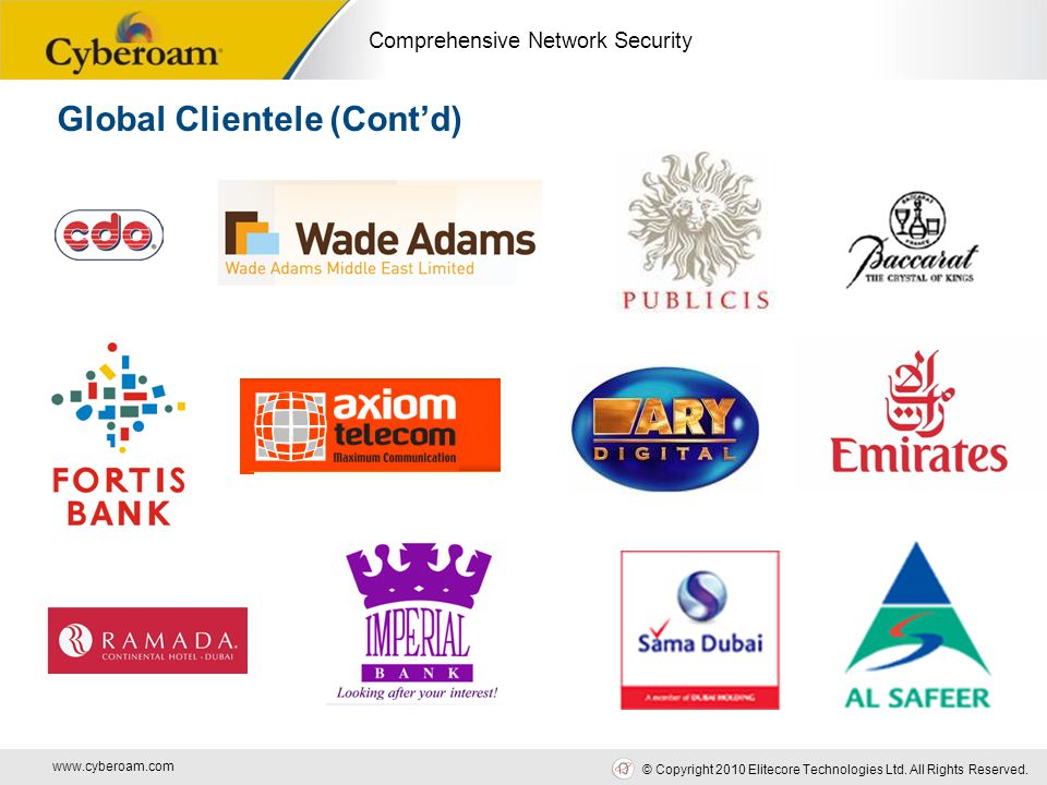 www.cyberoam.com © Copyright 2010 Elitecore Technologies Ltd. All Rights Reserved. Comprehensive Network Security Global Clientele (Cont'd)