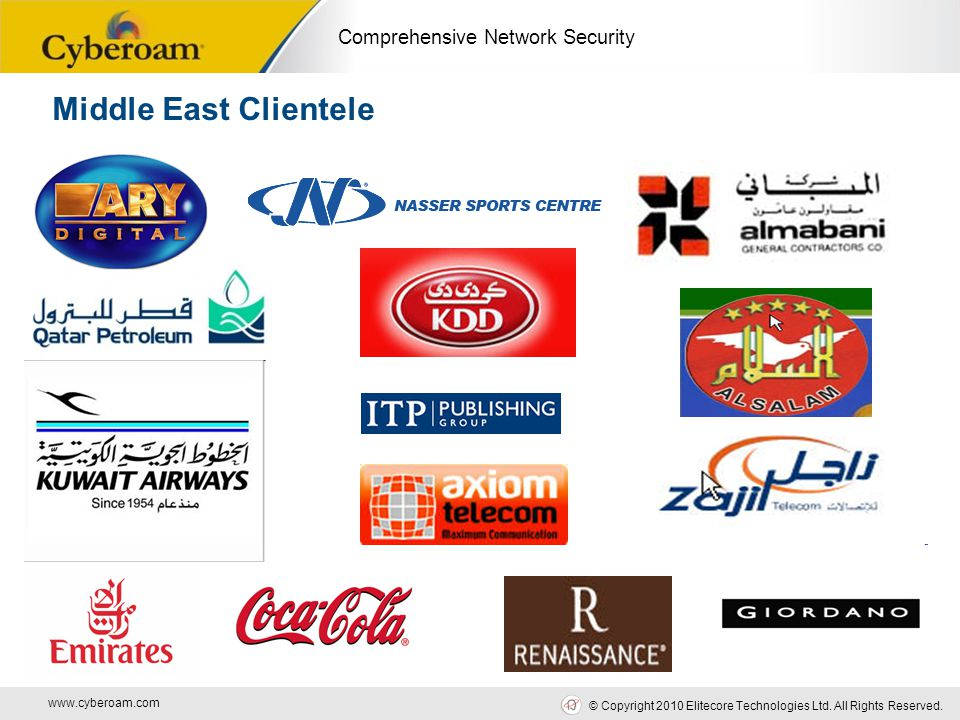 www.cyberoam.com © Copyright 2010 Elitecore Technologies Ltd. All Rights Reserved. Comprehensive Network Security Middle East Clientele