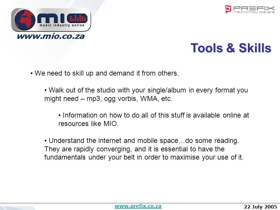 www.prefix.co.za 22 July 2005 We need to skill up and demand it from others.