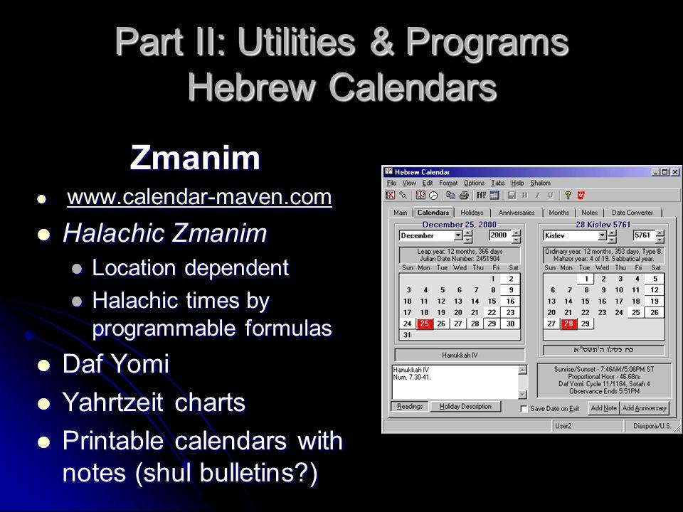 Part II: Utilities & Programs Hebrew Calendars Zmanim www.calendar-maven.com www.calendar-maven.com www.calendar-maven.com Halachic Zmanim Halachic Zm
