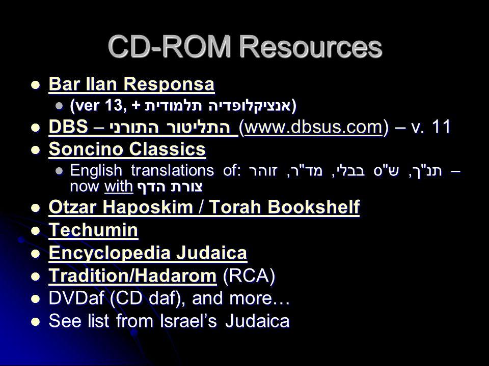 CD-ROM Resources Bar Ilan Responsa Bar Ilan Responsa Bar Ilan Responsa Bar Ilan Responsa (ver 13, + אנציקלופדיה תלמודית) (ver 13, + אנציקלופדיה תלמודי