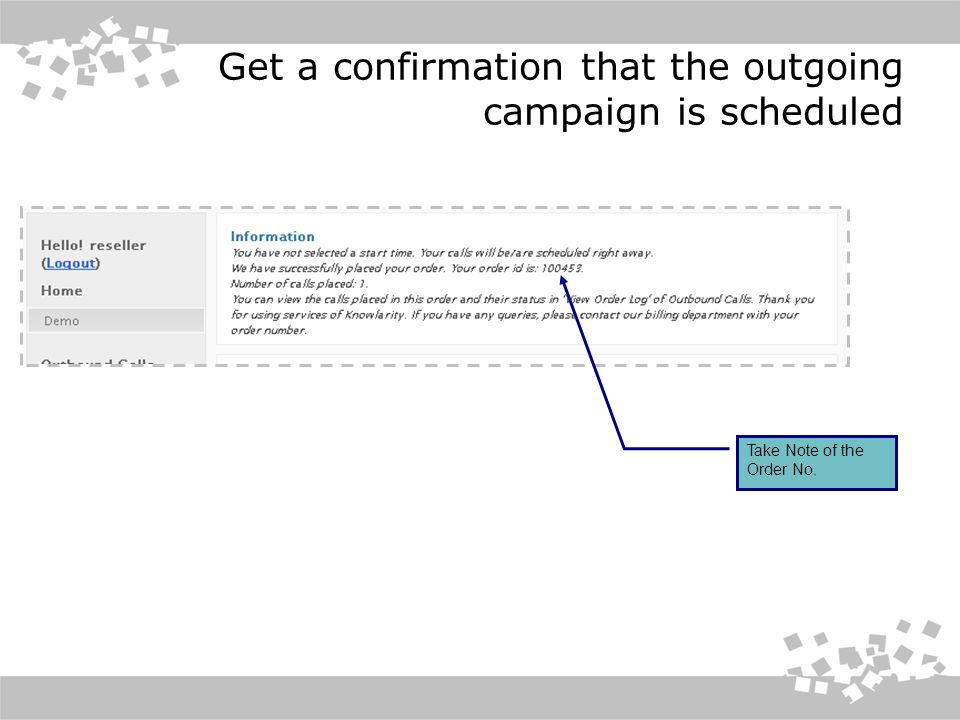 Get a confirmation that the outgoing campaign is scheduled Take Note of the Order No.