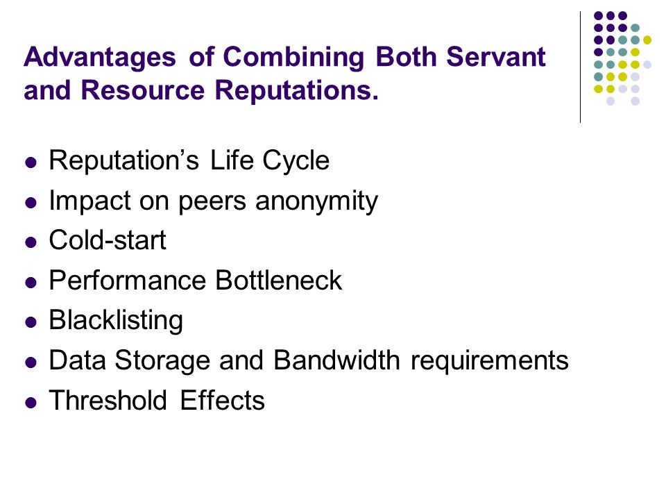 Advantages of Combining Both Servant and Resource Reputations.