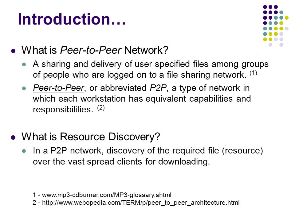 Introduction… What is Peer-to-Peer Network.