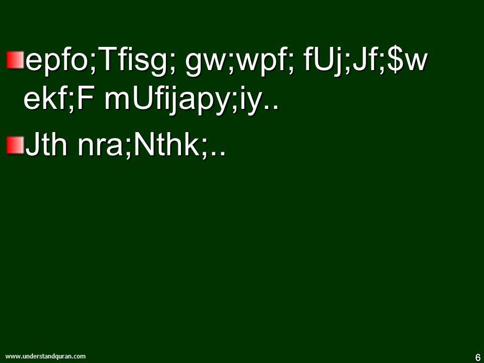 6 www.understandquran.com epfo;Tfisg; gw;wpf; fUj;Jf;$w ekf;F mUfijapy;iy.. Jth nra;Nthk;..