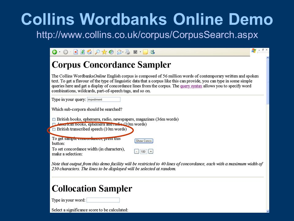 Collins Wordbanks Online Demo http://www.collins.co.uk/corpus/CorpusSearch.aspx