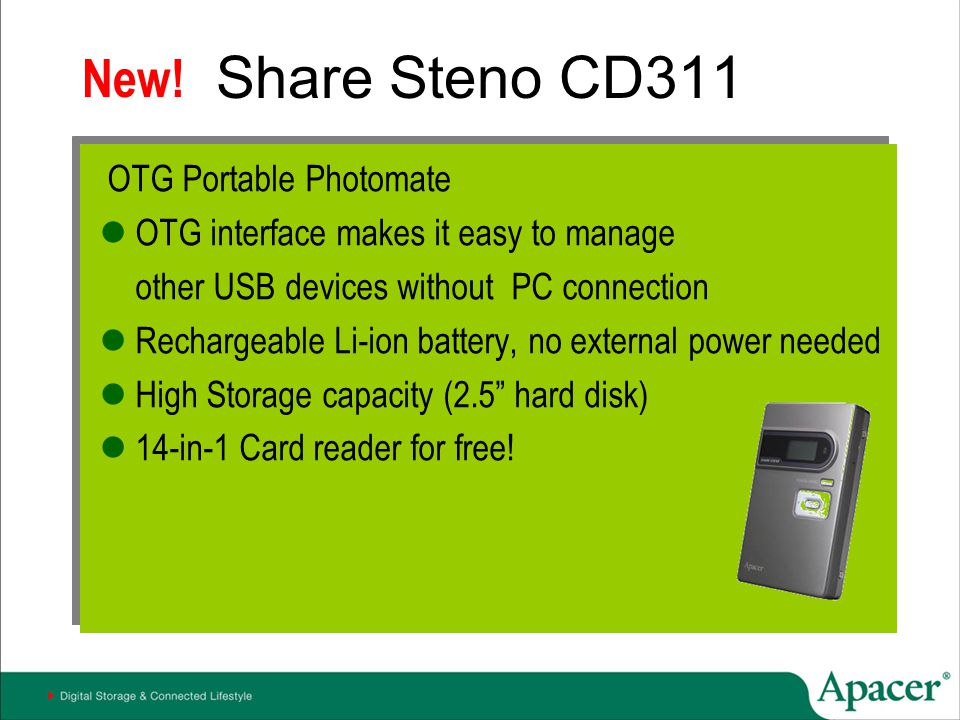Share Steno CD311 OTG Portable Photomate OTG interface makes it easy to manage other USB devices without PC connection Rechargeable Li-ion battery, no