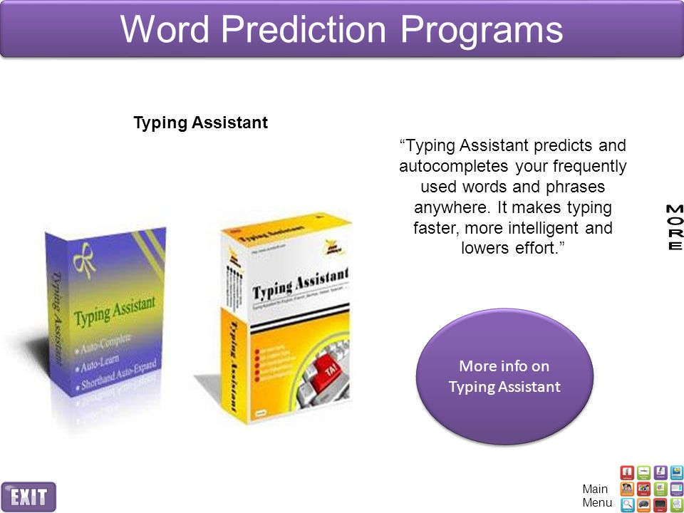 Word Prediction Programs Typing Assistant Typing Assistant predicts and autocompletes your frequently used words and phrases anywhere.