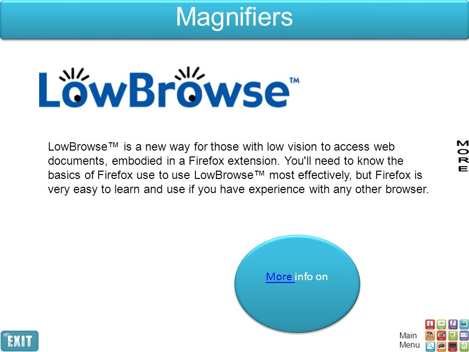 LowBrowse™ is a new way for those with low vision to access web documents, embodied in a Firefox extension.