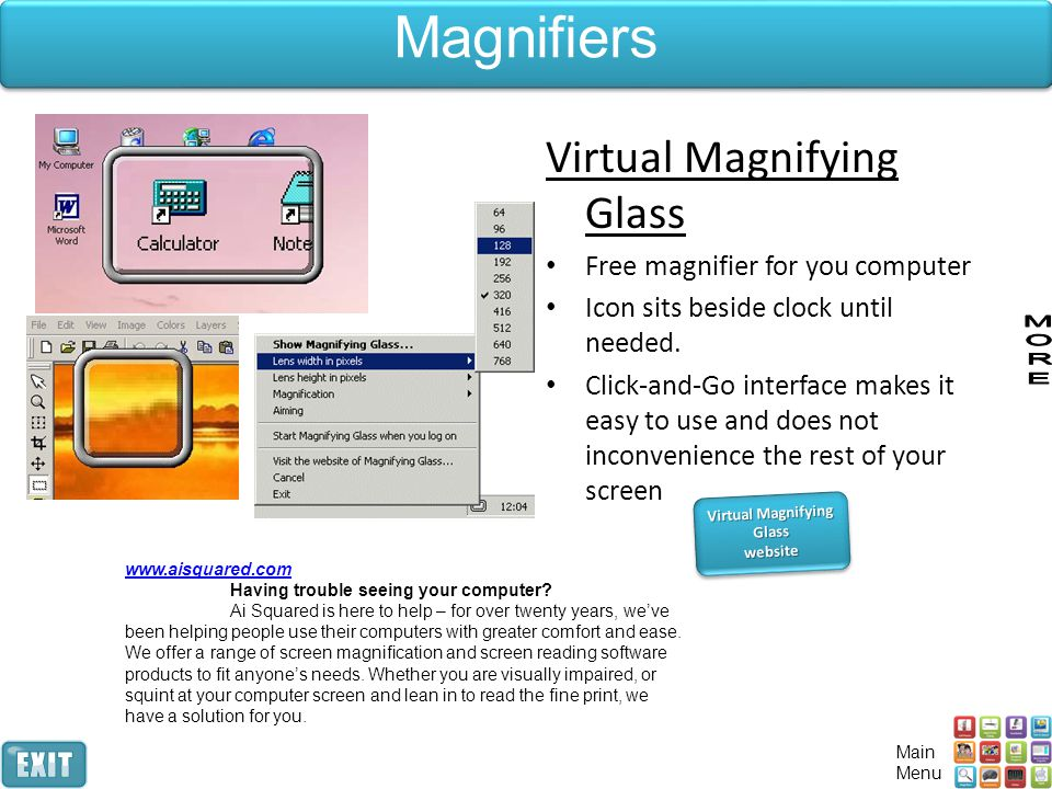 Virtual Magnifying Glass Free magnifier for you computer Icon sits beside clock until needed.
