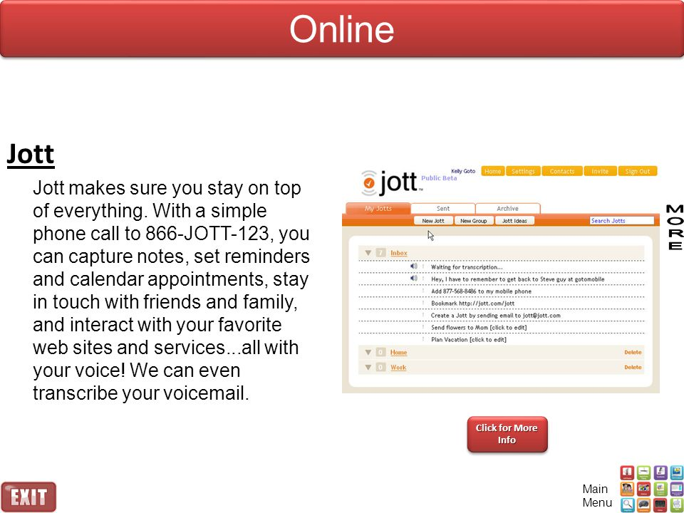 Jott Jott makes sure you stay on top of everything.