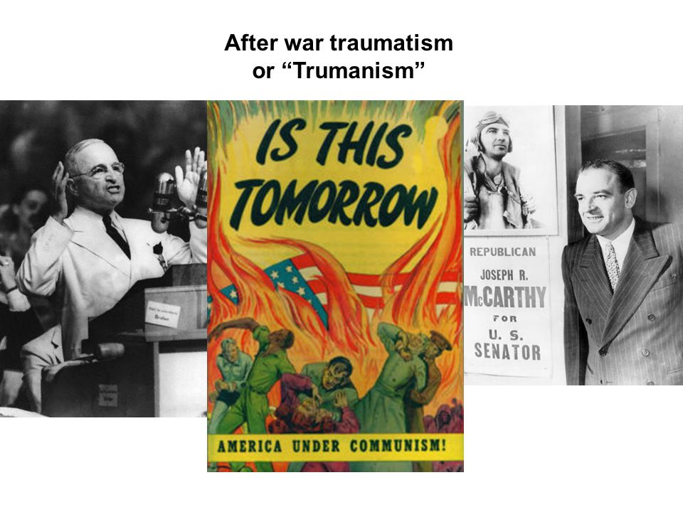 After war traumatism or Trumanism