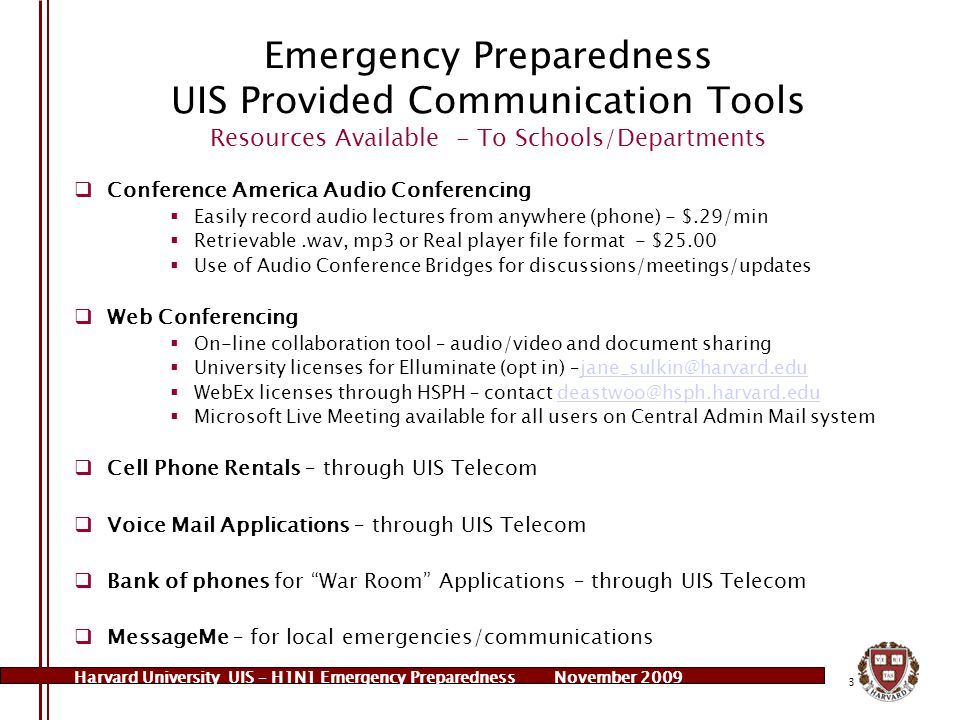 Harvard University UIS – H1N1 Emergency PreparednessNovember 2009 3 Emergency Preparedness UIS Provided Communication Tools Resources Available - To S