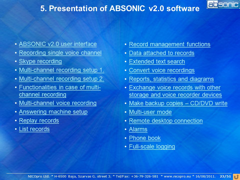 24/51 ABSONIC v2.0 user interface Program menu: system commands, set-ups, program modules and help are accessed.