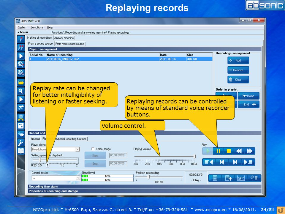 Replaying records Replaying records can be controlled by means of standard voice recorder buttons.