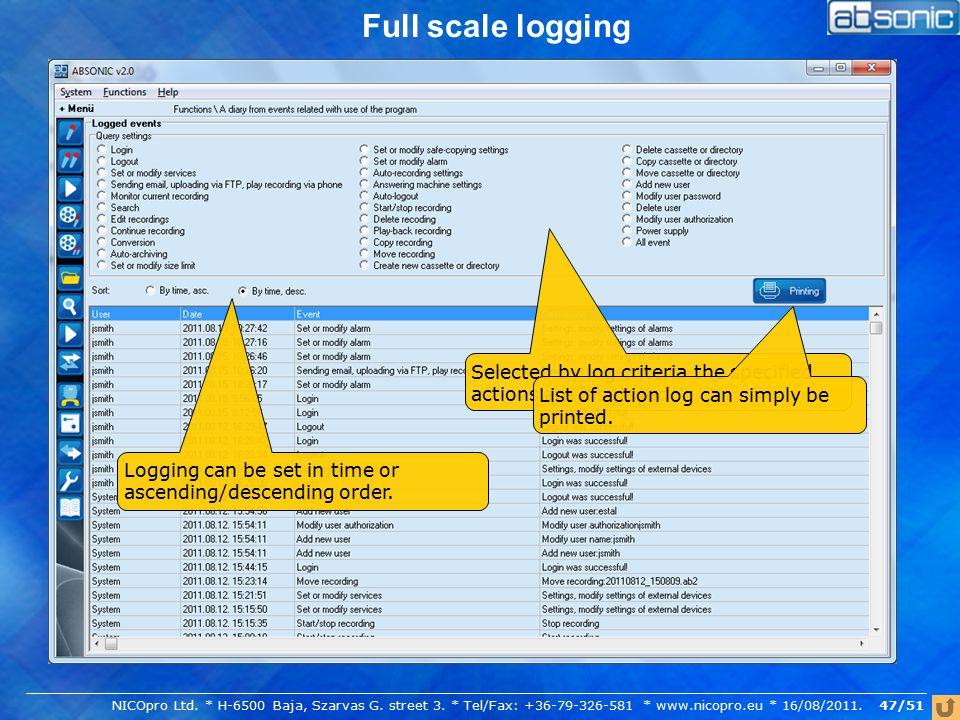 Full scale logging Logging can be set in time or ascending/descending order.