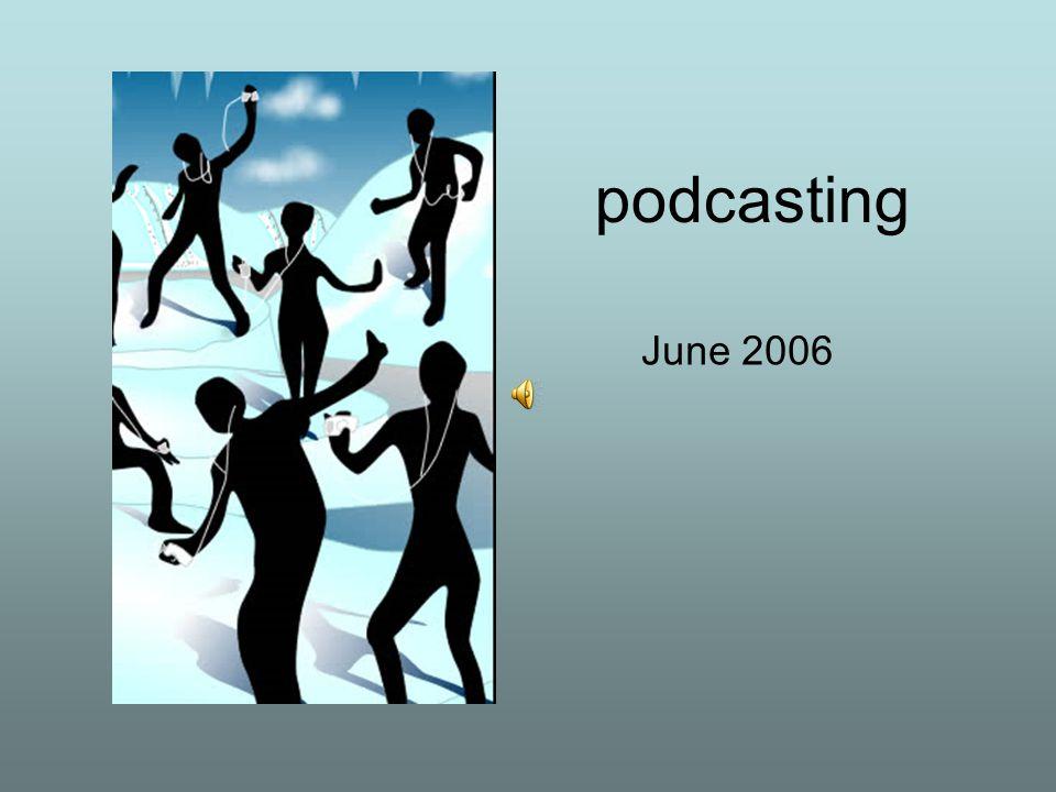 podcasting June 2006
