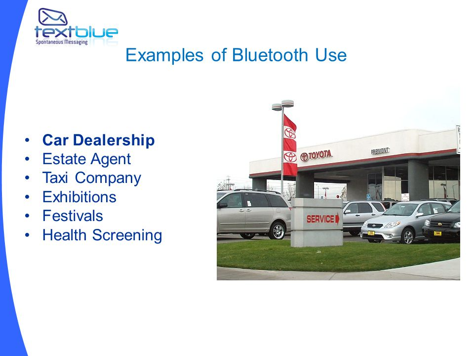 Examples of Bluetooth Use Car Dealership Estate Agent Taxi Company Exhibitions Festivals Health Screening