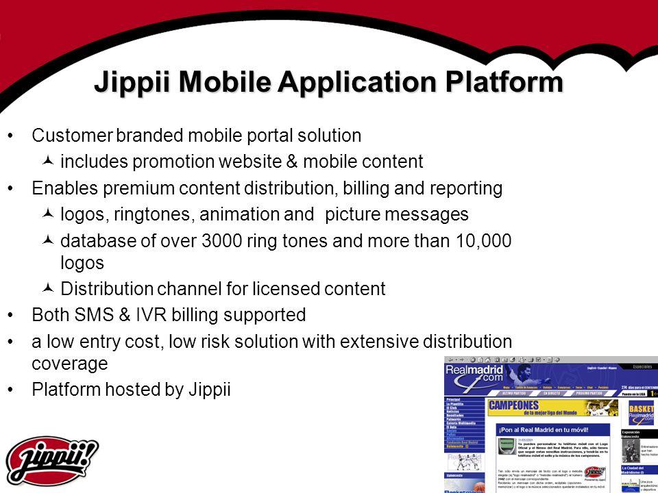 7 Jippii Mobile Application Platform Customer branded mobile portal solution includes promotion website & mobile content Enables premium content distr