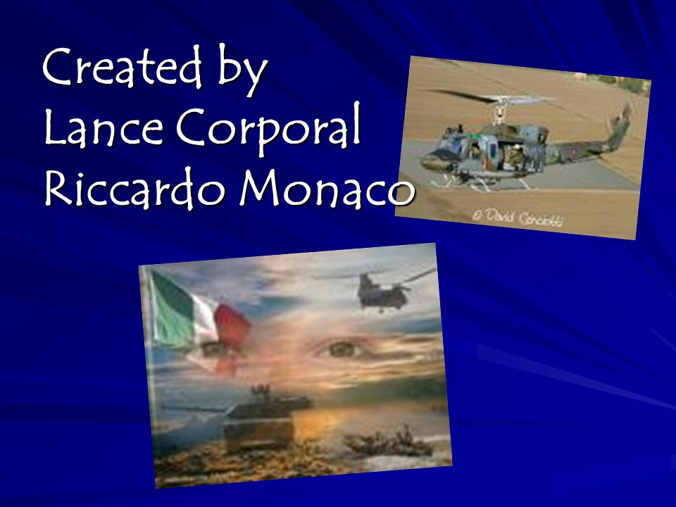 Created by Lance Corporal Riccardo Monaco
