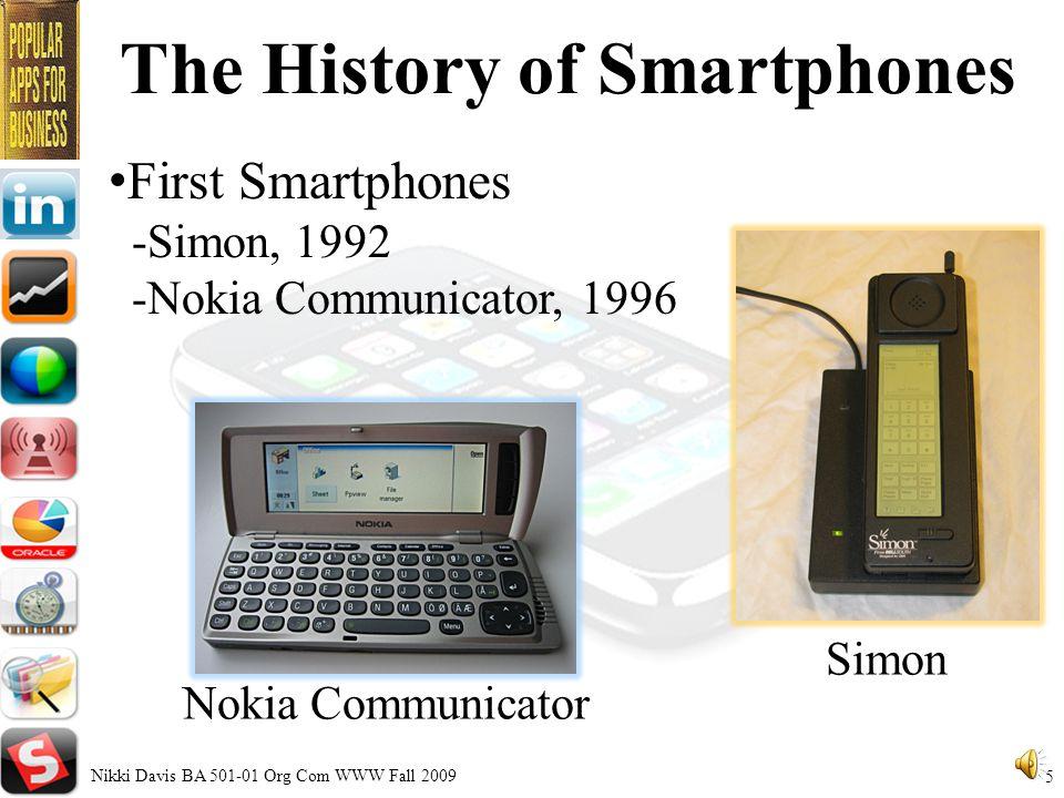 History of Smartphones First Smartphones First App Stores Nikki Davis BA 501-01 Org Com WWW Fall 2009 4
