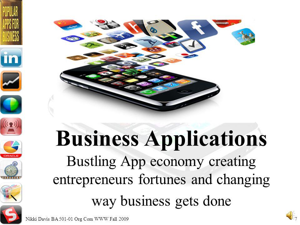 History of Smartphones First App Stores -Apple, 2008 -Blackberry App World, 2009 Nikki Davis BA 501-01 Org Com WWW Fall 20096 Apple's App Store