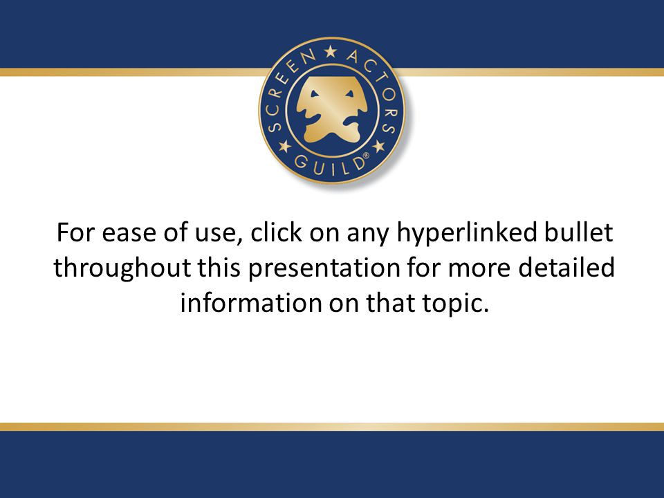 For ease of use, click on any hyperlinked bullet throughout this presentation for more detailed information on that topic.