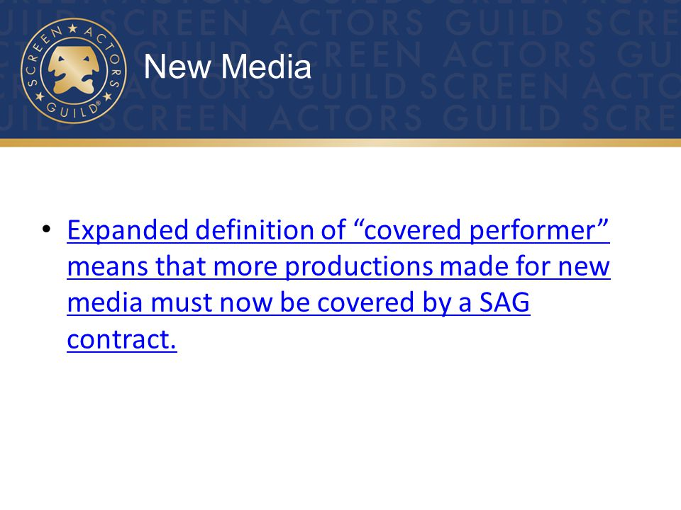 Expanded definition of covered performer means that more productions made for new media must now be covered by a SAG contract.