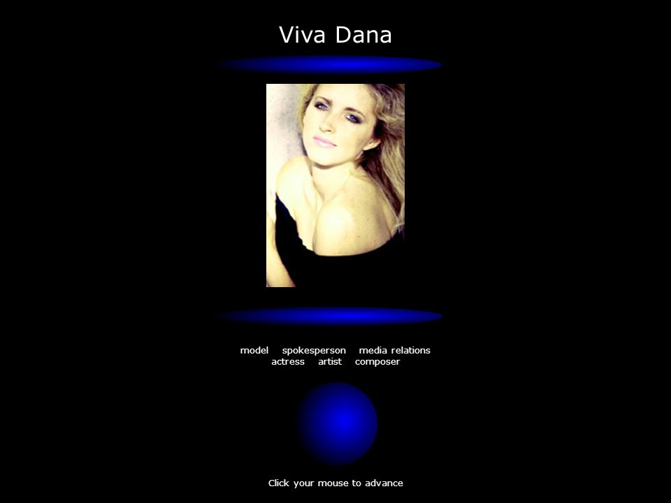Viva Dana model spokesperson media relations actress artist composer Click your mouse to advance