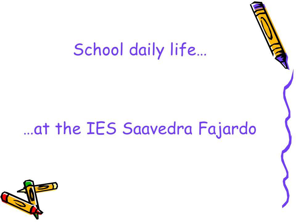 School daily life… …at the IES Saavedra Fajardo