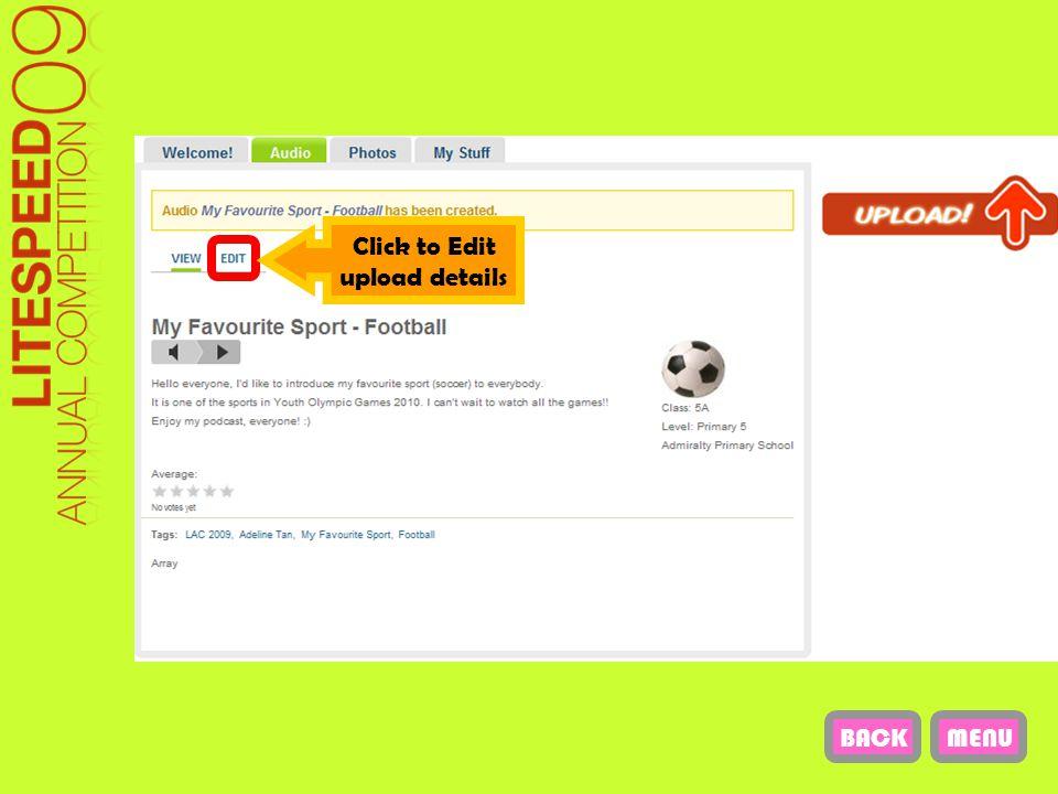 Click to Edit upload details MENUBACK
