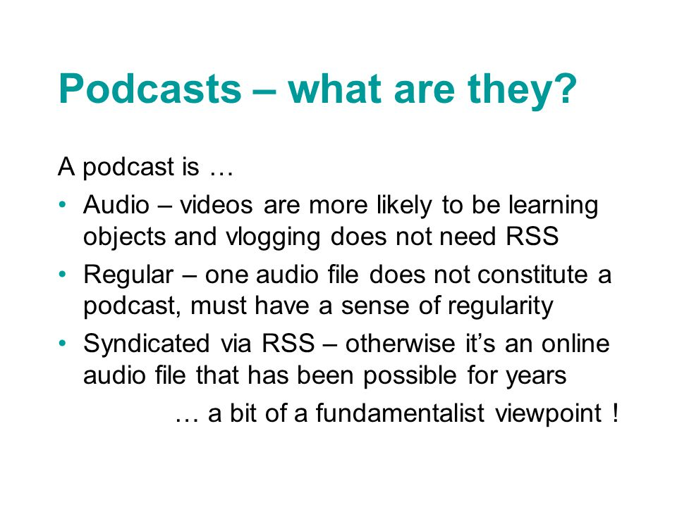 Podcasts – what are they.