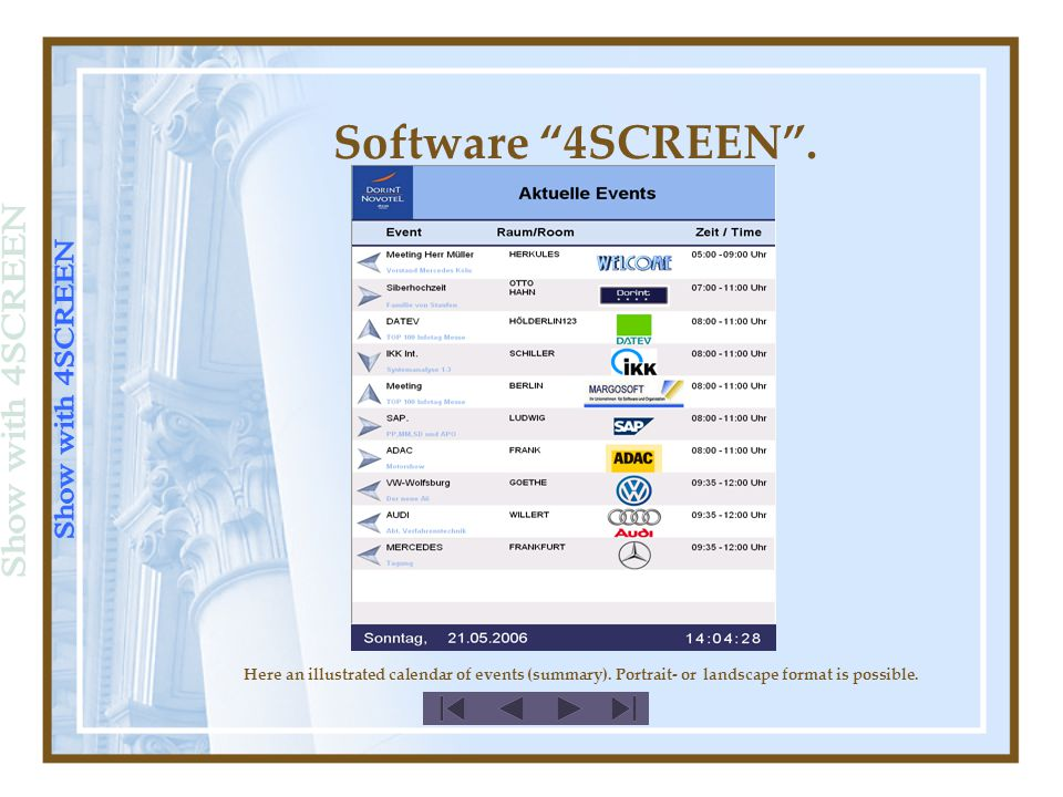 "Software ""4SCREEN"". Here an illustrated calendar of events (summary). Portrait- or landscape format is possible."