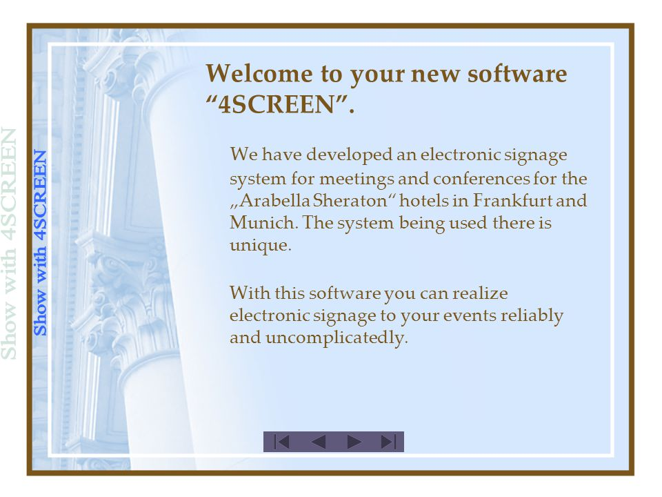Welcome to your new software 4SCREEN .