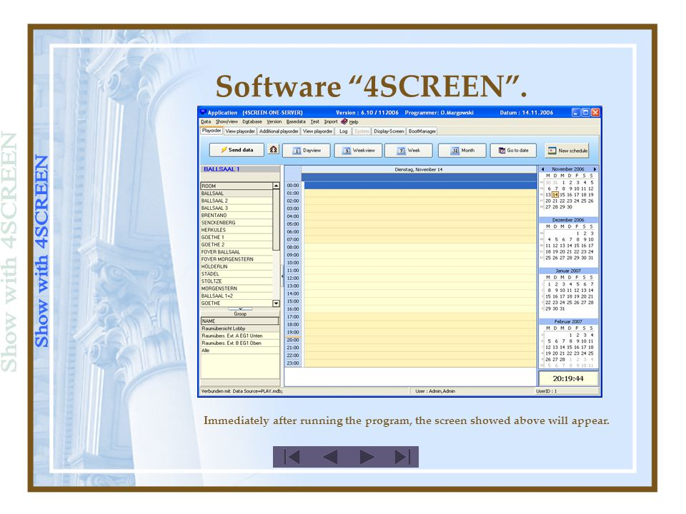 Immediately after running the program, the screen showed above will appear. Software 4SCREEN .