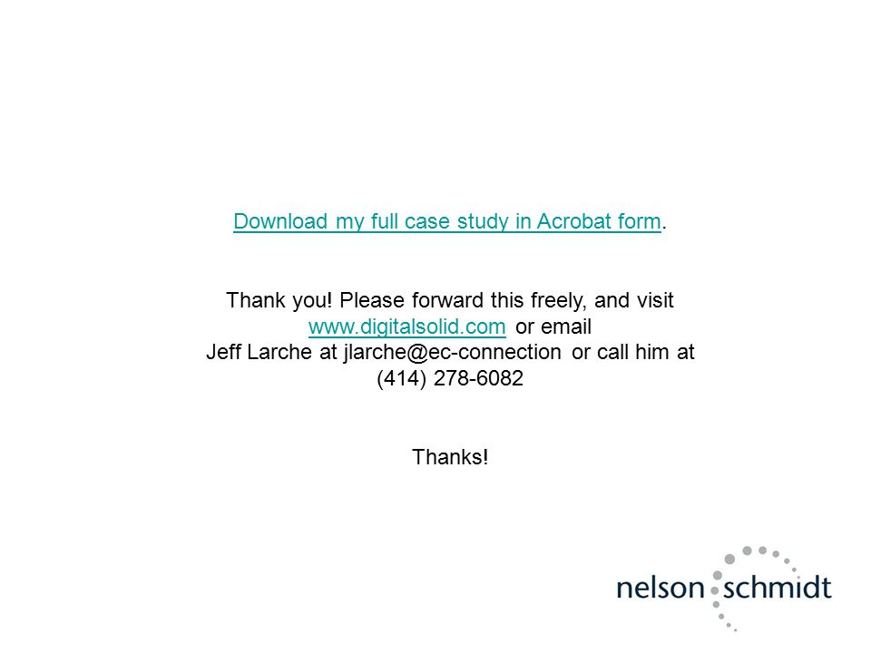 Download my full case study in Acrobat formDownload my full case study in Acrobat form. Thank you! Please forward this freely, and visit www.digitalso