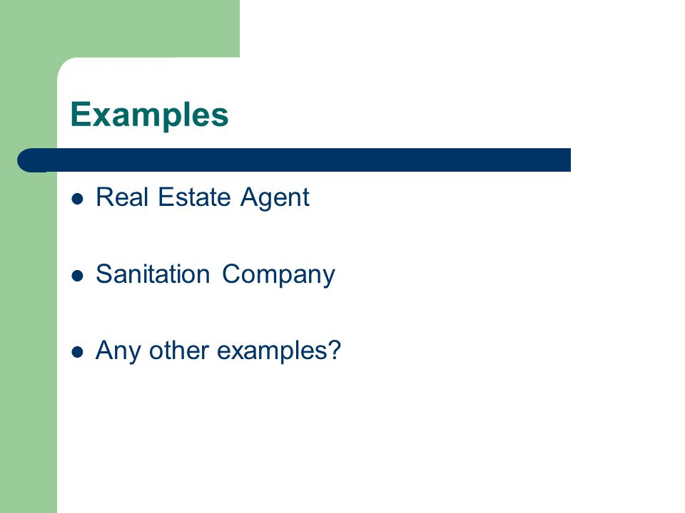 Examples Real Estate Agent Sanitation Company Any other examples?
