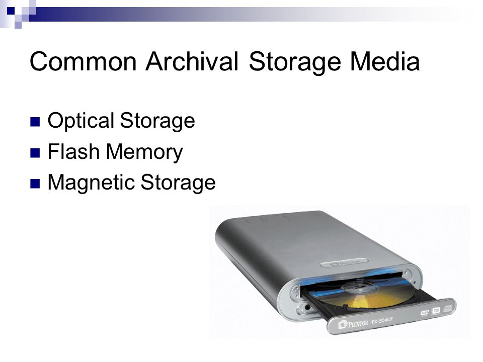 Common Archival Storage Media Optical Storage Flash Memory Magnetic Storage