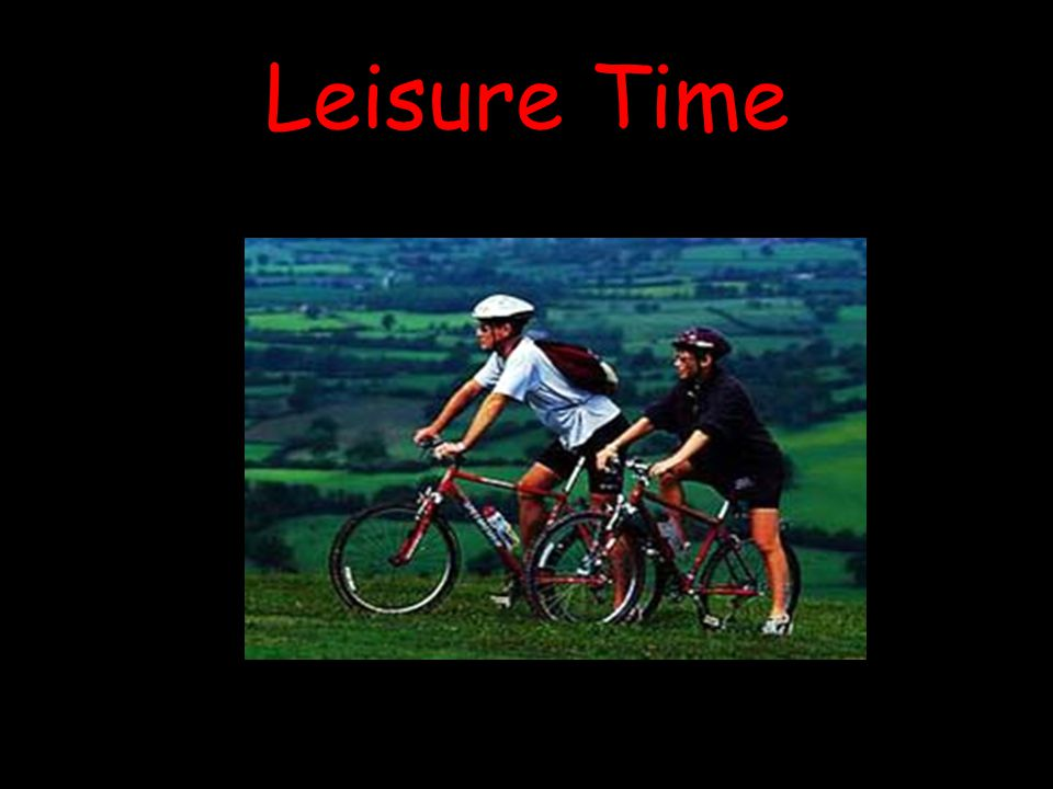 What Is Leisure Time.