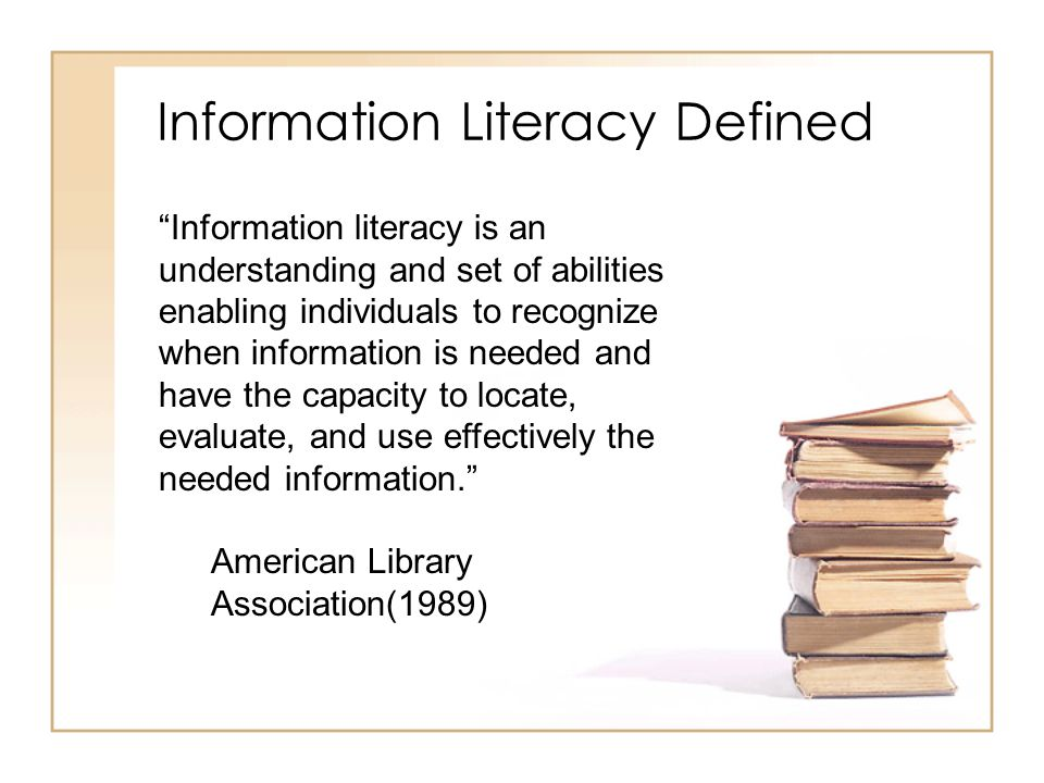 Information Literacy Challenges since 1989: The Internet Distance Education Limited face-to-face time with students How can we effectively teach students to locate, access, and evaluate library resources when they're rarely in the building?
