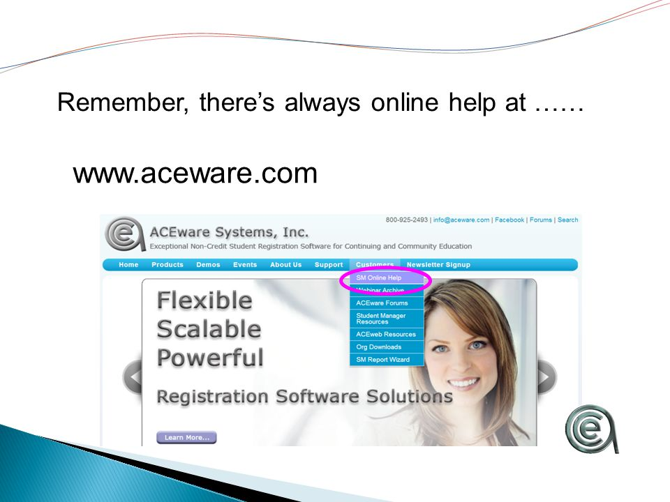 www.aceware.com Remember, there's always online help at ……