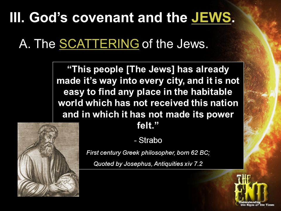 "III. God's covenant and the JEWS. A. The SCATTERING of the Jews. ""This people [The Jews] has already made it's way into every city, and it is not easy"
