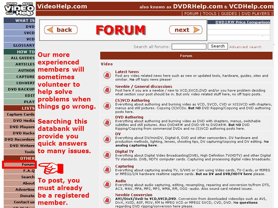 FORUM Our more experienced members will sometimes volunteer to help solve problems when things go wrong.