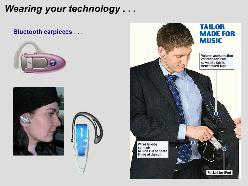 Wearing your technology... Bluetooth earpieces...