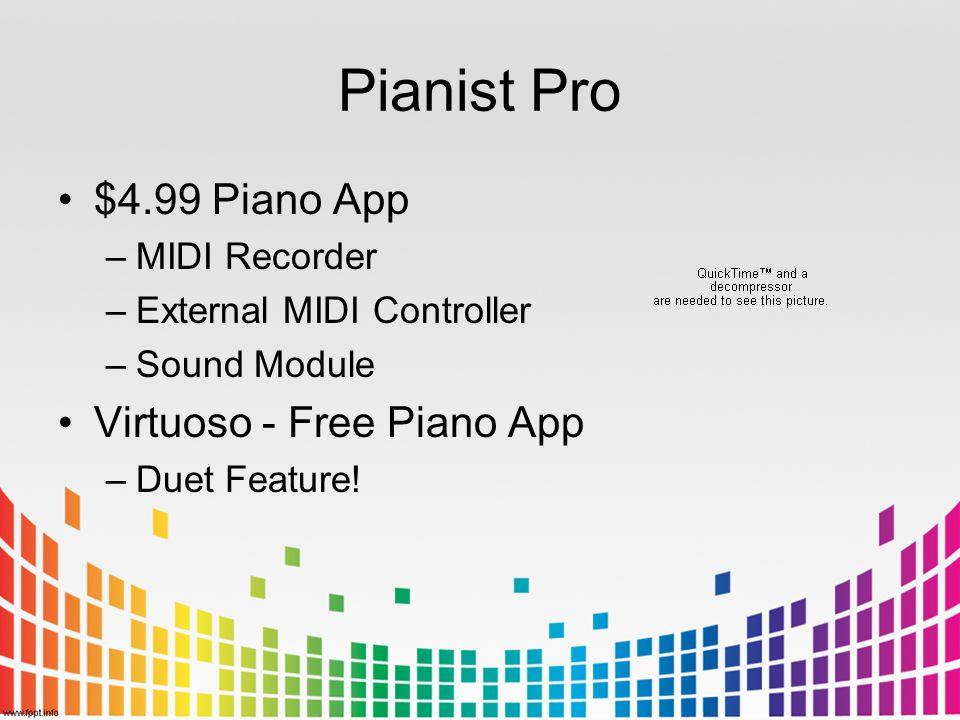 Pianist Pro $4.99 Piano App –MIDI Recorder –External MIDI Controller –Sound Module Virtuoso - Free Piano App –Duet Feature!