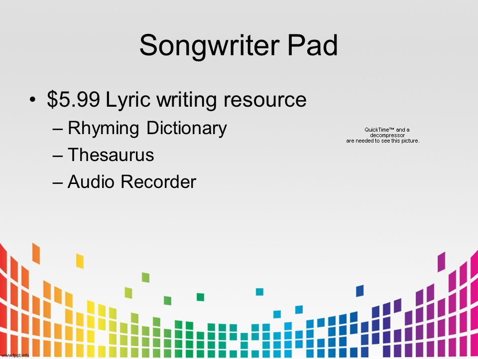 Songwriter Pad $5.99 Lyric writing resource –Rhyming Dictionary –Thesaurus –Audio Recorder