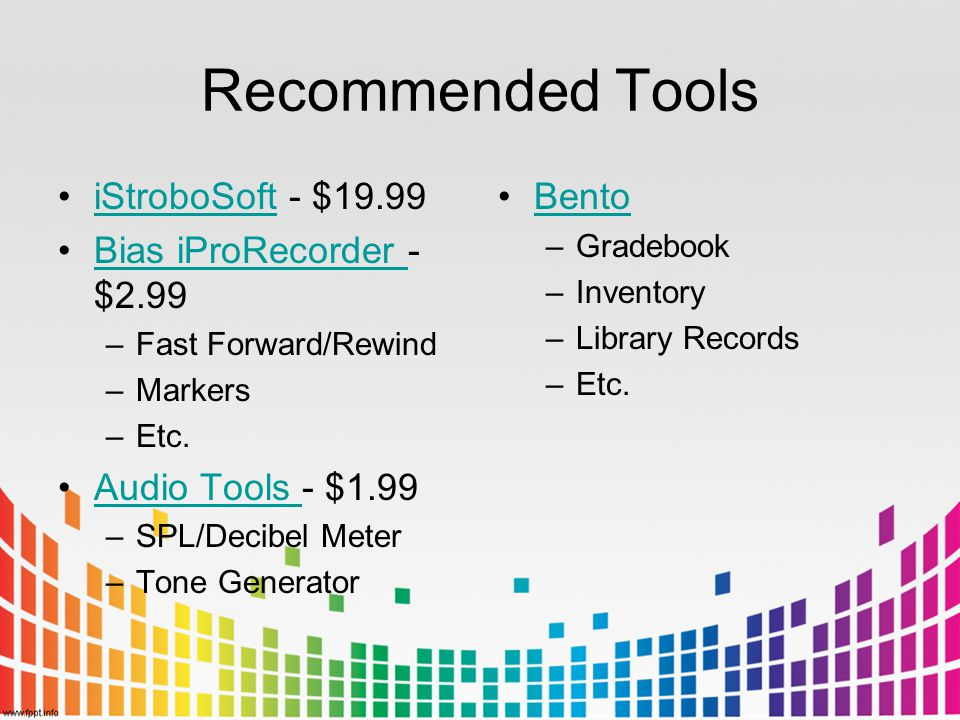 Recommended Tools iStroboSoft - $19.99iStroboSoft Bias iProRecorder - $2.99Bias iProRecorder –Fast Forward/Rewind –Markers –Etc.